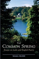 The common spring : essays on Latin and English poetry