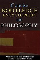Routledge concise encyclopedia of philosophy