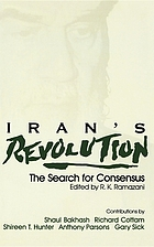 Iran's revolution : the search for consensus