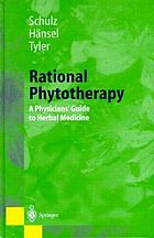 Rational phytotherapy : a physician's guide to herbal medicine