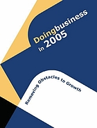 Doing business in 2005 removing obstacles to growth