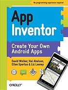 App Inventor : create your own Android apps