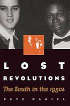Lost revolutions : the South in the 1950sLost revolutions : the South in the 1950s