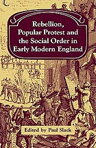 Rebellion, popular protest, and the social order in early modern England