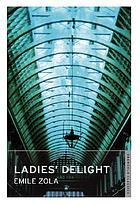 Au bonheur des dames = The ladies' delight