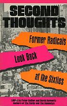 Second thoughts : former radicals look back at the sixties