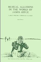 Musical allusions in the works of James Joyce: early poetry through Ulysses