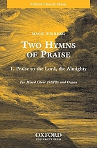 Two hymns of praise, 1, Praise to the Lord, the Almighty : for mixed choir (SATB) and organ