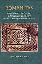 Romanitas : essays on Roman archaeology in honour of Sheppard Frere on the occasion of his ninetieth birthday