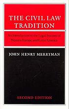 The civil law tradition : an introduction to the legal systems of Western Europe and Latin America