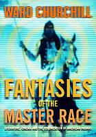 Fantasies of the master race : literature, cinema and the colonization of American Indians