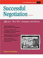 "Successful negotiation : effective ""win-win"" strategies and tactics"