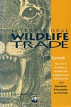 International wildlife trade : a CITES sourcebook