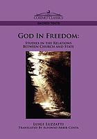 God in freedom; studies in the relations between church and state