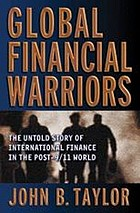 Global financial warriors : the untold story of international finance in the post-9/11 world