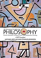 Philosophy an innovative introduction : fictive narrative, primary texts, and responsive writing