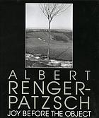 Albert Renger-Patzsch : joy before the object