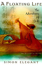 A floating life : the adventures of Li Po : an historical novel