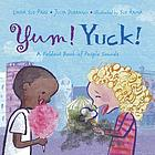 Yum! Yuck! : a foldout book of people sounds