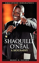 Shaquille O'Neal : a biography