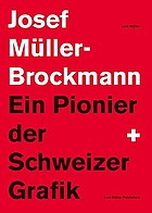 Josef Müller-Brockmann : ein Pionier der Schweizer Grafik