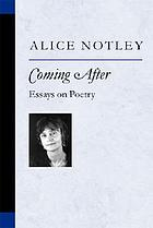 Coming after : essays on poetry