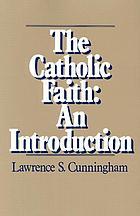 The Catholic faith : an introduction