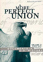A More perfect union : documents in U.S. history