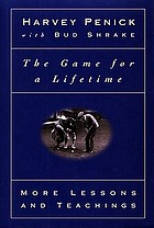 The game for a lifetime : more lessons and teachings