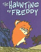 The haunting of Freddy : book four in the golden hamster saga