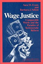 Wage justice : comparable worth and the paradox of technocratic reform