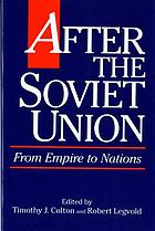 After the Soviet Union : from empire to nations