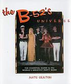 The B-52's universe : the essential guide to the world's greatest party band