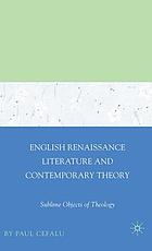 English Renaissance literature and contemporary theory : sublime objects of theology