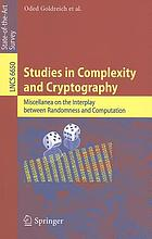 Studies in complexity and cryptography miscellanea on the interplay between randomness and computation