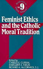 Feminist ethics and the Catholic moral tradition