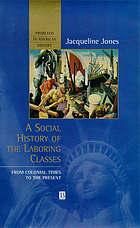 A social history of the laboring classes : from colonial times to the present
