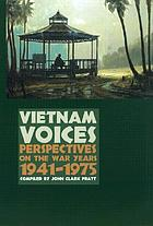 Vietnam voices : perspectives on the war years 1941-1975