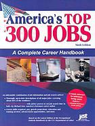 America's top 300 jobs a complete career handbook