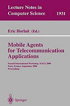 Mobile agents for telecommunication applications : Second International Workshop, MATA 2000, Paris, France, September 18-20, 2000 : proceedings