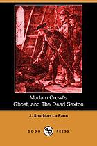 Madam Crowl's ghost ; and, the dead sexton