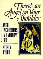 Angels, miracles, and answered prayers, volume 1