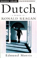 Dutch [a memoir of Ronald Reagan]