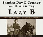Lazy B : [growing up on a cattle ranch in the American Southwest]