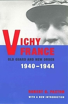 Vichy France : old guard and new order, 1940-1944