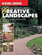 The complete guide to creative landscapes : designing, building, and decorating your outdoor home