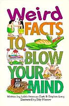 Weird facts to blow your mind