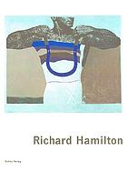 Richard Hamilton : prints and multiples 1939-2002 : catalogue raisonné
