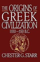 The origins of Greek civilization, 1100-650 B.C.