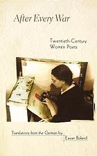After every war : twentieth-century women poets
